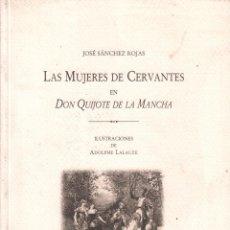 Libros de segunda mano: LAS MUJERES DE CERVANTES EN DON QUIJOTE DE LA MANCHA - JOSE SANCHEZ ROJAS / MUNDI-2388. Lote 128342631