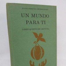 Libros de segunda mano: UN MUNDO PARA TI. BLANCA PESQUERA DE HERNANDEZ. 1970. VER FOTOGRAFIAS ADJUNTAS. Lote 92657340