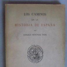 Libros de segunda mano: LOS CAMINOS EN LA HISTORIA DE ESPAÑA / GONZALO MENÉNDEZ PIDAL / 1951. Lote 92696850