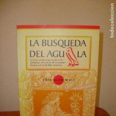 Libros de segunda mano: LA BÚSQUEDA DEL ÁGUILA - FRED ALAN WOLF - LOS LIBROS DE LA LIEBRE DE MARZO, RARO [AYAHUASCA]. Lote 92708875