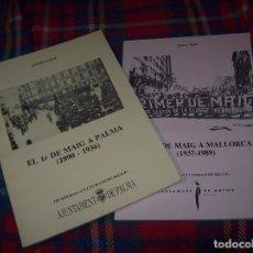 Libros de segunda mano: EL 1R DE MAIG A MALLORCA ( 1890 - 1936) - ( 1973 - 1989 ) . 2 VOLUMS . ANTONI NADAL . 1988. HISTÒRIA. Lote 92713185