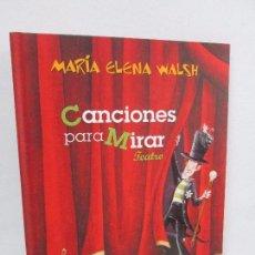 Libros de segunda mano: CANCIONES PARA MIRAR. TEATRO. MARIA ELENA WALSH. ALFAGUARA.2008. VER FOTOGRAFIAS ADJUNTAS. Lote 92723175