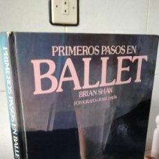 Libros de segunda mano: 59-PRIMEROS PASOS EN BALLET, BRIAN SHAW, . Lote 92755705