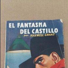 Libros de segunda mano: EL FANTASMA DEL CASTILLO POR MAXWELL GRANT. EDIT MOLINO 1947. Lote 92787605