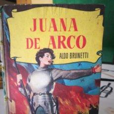 Libros de segunda mano: JUANA DE ARCO, ALDO BRUNETTI. Lote 92817427