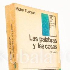 Libros de segunda mano: LAS PALABRAS Y LAS COSAS ·· MICHEL FOUCAULT ·· UNA ARQUEOLOGIA DE LAS CIENCIAS HUMANAS ·· ED. SIGLO . Lote 92844920