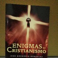 Libros de segunda mano: ENIGMAS DEL CRISTIANISMO - JOSÉ GREGORIO GONZÁLEZ. Lote 92867635