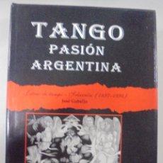 Libros de segunda mano: TANGO. PASIÓN ARGENTINA. LETRAS DE TANGO-SELECCIÓN (1897-1994). JOSÉ COBELLO. ED. CENTRO EDITOR.1999. Lote 92872990