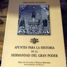 Libros de segunda mano: SEMANA SANTA SEVILLA,APUNTES PARA LA HISTORIA DE LA HERMANDAD DEL GRAN PODER. EDICIÓN HOMENAJE. . Lote 92873765
