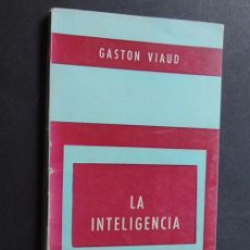 Livros em segunda mão: LA INTELIGENCIA / GASTON VIAUD / EDITORIAL PAIDOS AÑO 1976. Lote 92889320