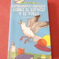 Libros de segunda mano: EXPERIMENTOS SENCILLOS SOBRE EL ESPACIO Y EL VUELO - LOESCHING - EL JUEGO DE LA CIENCIA - ONIRO 2001. Lote 92907660