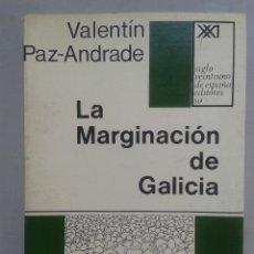Libros de segunda mano: LA MARGINACIÓN DE GALICIA. VALENTÍN PAZ-ANDRADE. PRIMERA EDICIÓN: AÑO 1970.. Lote 92923695