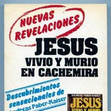 Libros de segunda mano: JESÚS VIVIÓ Y MURIÓ EN CACHEMIRA - NUEVAS REVELACIONES - ANDREAS FABER-KAISER - ED. ATE - 1984. Lote 214120123