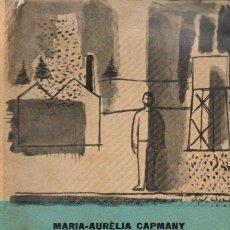 Libros de segunda mano: MARIA AURELIA CAPMANY : ARA (ALBERTÍ, 1958) CATALÁN. Lote 92932315