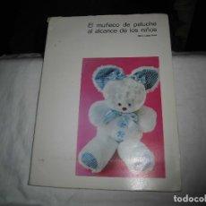 Libros de segunda mano: EL MUÑECO DE PELUCHE AL ALCANCE DE LOS NIÑOS.MARIA LUISA SANZ.MODELOS Y PATRONES. Lote 92940775