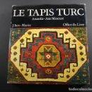Libros de segunda mano: LE TAPIS TURC ANATOLIE-ASIE MINEURE, TAPICES TURCOS, J.ITEN-MARITZ 1976 353 PAGINAS EN FRANCES. Lote 92998670