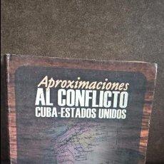 Libros de segunda mano: APROXIMACIONES AL CONFLICTO CUBA - ESTADOS UNIDOS. ESTEBAN MORALES DOMINGUEZ Y ELIER RAMIREZ. CUBA.. Lote 93013945