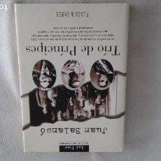 Libros de segunda mano: TRÍO DE PRÍNCIPES. Lote 93080110