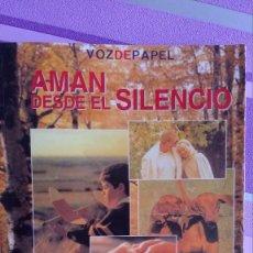 Libros de segunda mano: AMAN DESDE EL SILENCIO,2004 ESTEBAN SALA. Lote 93109135