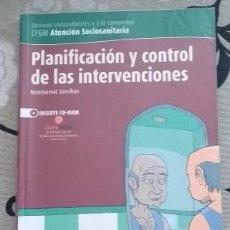 Libros de segunda mano: PLANIFICACIÓN Y CONTROL DE LAS INTERVENCIONES. CFGM ATENCIÓN SOCIOSANITARIA. ALTAMAR ED. 2007 SIN CD. Lote 93173170