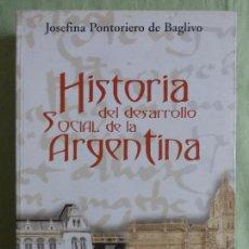 Libros de segunda mano: HISTORIA DEL DESARROLLO SOCIAL DE LA ARGENTINA: JOSEFINA PONTORIERO DE BAGLIVO - CORREGIDOR, 2000 . Lote 93174805