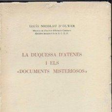 Libros de segunda mano: LA DUQUESSA D' ATENES ELS DOCUMENTS MISTERIOSOS / L. NICOLAU D' OLWER. BCN : IEC, 1958. 19X14 CM. 82. Lote 93198320