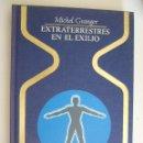 Libros de segunda mano: EXTRATERRESTRES EN EL EXILIO - MICHEL GRANGER- COLECCION OTROS MUNDOS - 1976 - TAPAS DURAS - 295 PAG. Lote 101352882