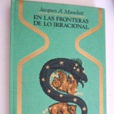 Libros de segunda mano: EN LAS FRONTERAS DE LO IRRACIONAL - JACQUES A. MAUDUIT - COLECCION OTROS MUNDOS - 1969 - 296 PAG. Lote 93229635