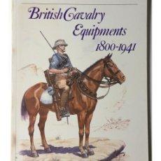 Libros de segunda mano: BRITISH CAVALRY EQUIPMENTS 1800-1941. Lote 93256130