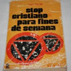 Libros de segunda mano: STOP CRISTIANO PARA FINES DE SEMANA, JOSE TARROJA, MENSAJERO 1974, LIBRO. Lote 93283070
