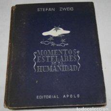 Libros de segunda mano: MOMENTOS ESTELARES DE LA HUMANIDAD, STEFAN ZWEIG, EDITORIAL APOLO 1937, LIBRO ANTIGUO. Lote 93295735