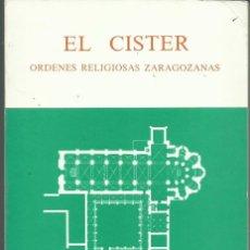 Libros de segunda mano: EL CÍSTER. ÓRDENES RELIGIOSAS ZARAGOZANAS. VARIOS AUTORES. PRESENTACIÓN: ÁNGEL CANELLAS. (1987). Lote 93345385