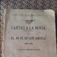 Libros de segunda mano: CARTAS A LA NOVIA Y EL ARTE DE SER ABUELO 1820-1822. VICTOR HUGO. Lote 93352450