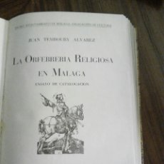 Libros de segunda mano: JUAN TEMBOURY LA ORFEBRERÍA RELIGIOSA EN MÁLAGA ENSAYO DE CATALOGACIÓN.1948. Lote 93259495