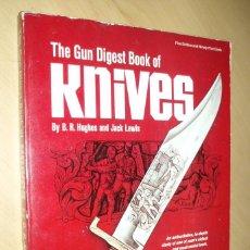 Libros de segunda mano: THE GUN DIGEST BOOK OF KNIVES - HUGHES, B.R. LEWIS, JACK. Lote 93365140