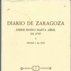 Libros de segunda mano: DIARIO DE ZARAGOZA. DESDE ENERO HASTA ABRIL DE 1797 (NUMS. 1 AL 100). EDICIÓN FACSÍMIL. 1985. Lote 93383255