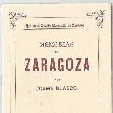 Libros de segunda mano: COSME BLASCO : MEMORIAS DE ZARAGOZA (1890). EDICIÓN FACSÍMIL. PRESENTACIÓN DE JOSÉ L. MELERO RIVAS.. Lote 93384070