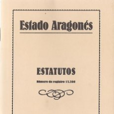 Libros de segunda mano: ESTADO ARAGONÉS. ESTATUTOS (BARCELONA, 1934). EDICIÓN FACSÍMIL. INTRODUCCIÓN DE IGNACIO PEIRÓ MARTÍN. Lote 93384500