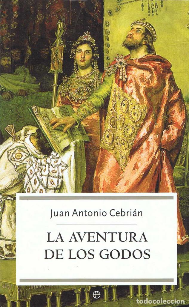 LA AVENTURA DE LOS GODOS - JUAN ANTONIO CEBRIÁN (Libros de Segunda Mano - Historia - Otros)