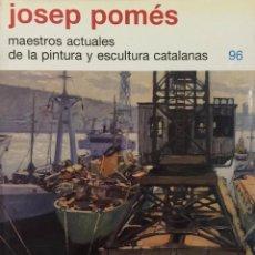 Libros de segunda mano: JOSE POMÉS- MAESTROS ACTUALES DE LA PINTURA Y ESCULTURA CATALANAS. Lote 93558750