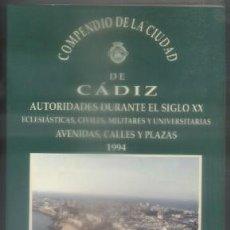 Libros de segunda mano: COMPENDIO DE LA CIUDAD DE CÁDIZ. AUTORIDADES DURANTE EL SIGLO XX. 1994 A-CA-2394,2. Lote 93579990