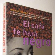 Libros de segunda mano: EL CAFE TE HARA NEGRO - APRIL SINCLAIR *. Lote 93589375