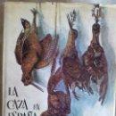 Libros de segunda mano: LA CAZA EN ESPAÑA. TOMOS I Y II. CARLOS ORELLANA. CONDE DE YEBES ( DIRECTOR TÉCNICO). 1964. Lote 121230423