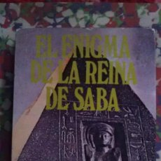 Libros de segunda mano: EL ENIGMA DE LA REINA DE SABA - MAURICE Y PAULETTE DERIBERE. Lote 93601705