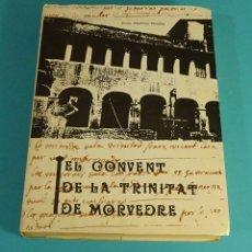 Libros de segunda mano: EL CONVENT DE LA TRINITAT DE MORVEDRE. JOSEP MARTÍNEZ RONDÀN. Lote 93604510