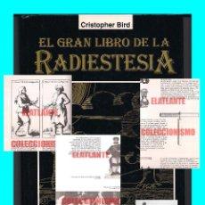 Libros de segunda mano: EL GRAN LIBRO DE LA RADIESTESIA - CRISTOPHER BIRD - MARTÍNEZ ROCA - TAPA DURA - MUY RARO - EXCELENTE. Lote 140912664