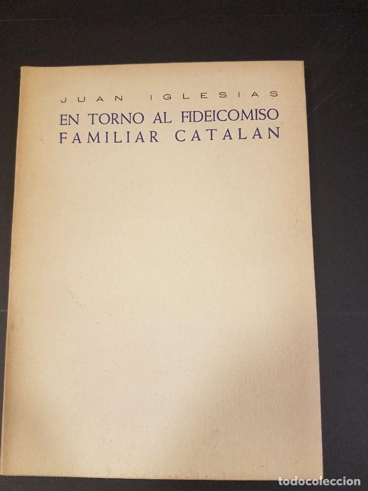 EN TORNO AL FIDEICOMISO FAMILIAR CATALAN,POR JUAN IGLESIAS,BARCELONA 1952 (Libros de Segunda Mano - Bellas artes, ocio y coleccionismo - Otros)