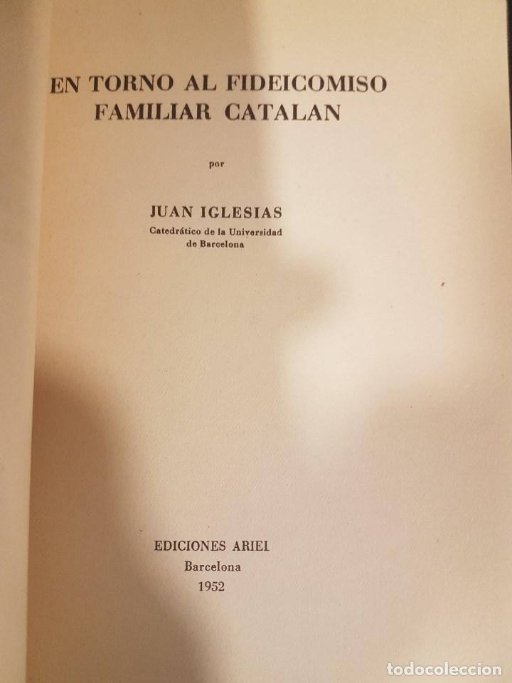 Libros de segunda mano: EN TORNO AL FIDEICOMISO FAMILIAR CATALAN,POR JUAN IGLESIAS,BARCELONA 1952 - Foto 3 - 93615190