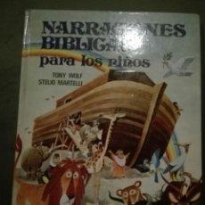Libros de segunda mano: NARRACIONES BÍBLICAS PARA LOS NIÑOS. TONY WOLF Y STELIO MARTELLI. . Lote 93632877
