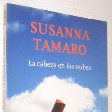 Libros de segunda mano: LA CABEZA EN LAS NUBES - SUSANNA TAMARO *. Lote 93646910
